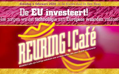 Reuring!Café #98   De EU investeert! Hoe zorgen we dat technologie aan Europese waarden voldoet?   4 februari